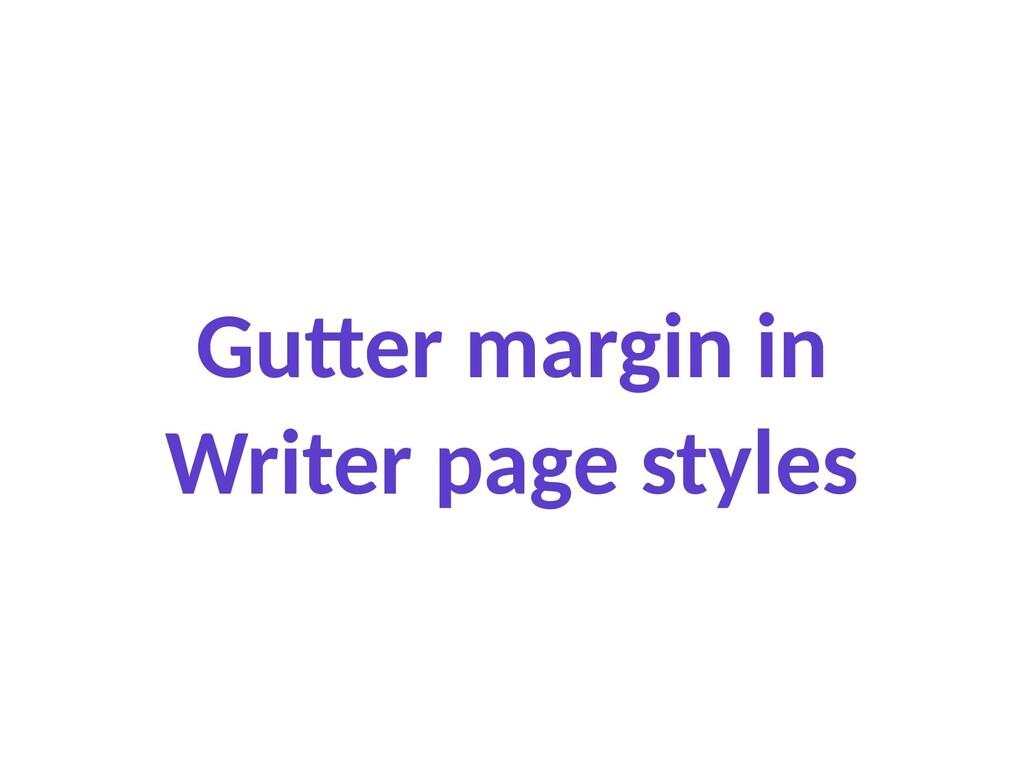Gutter margin in Writer page styles