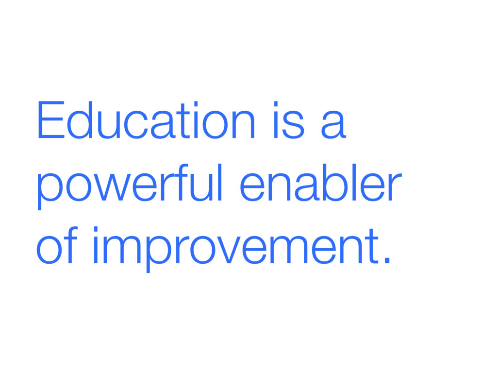 Education is a powerful enabler 