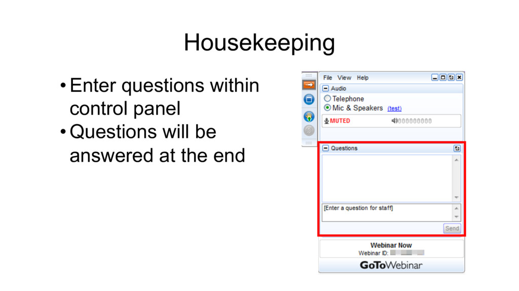 Housekeeping •Enter questions within control pa...