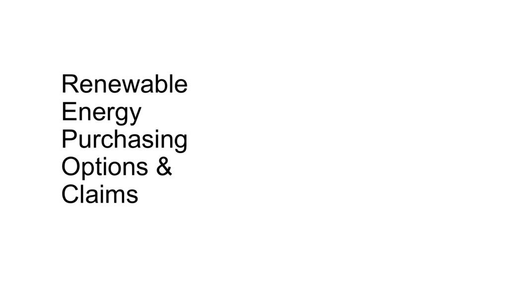 Renewable Energy Purchasing Options & Claims
