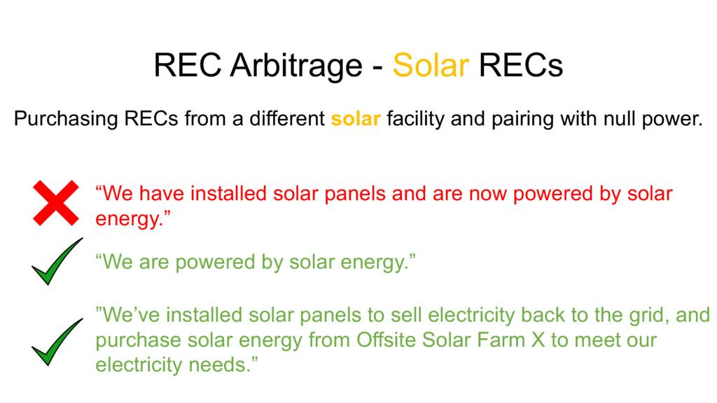 """REC Arbitrage - Solar RECs """"We have installed s..."""