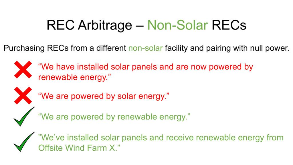 "REC Arbitrage – Non-Solar RECs ""We are powered ..."