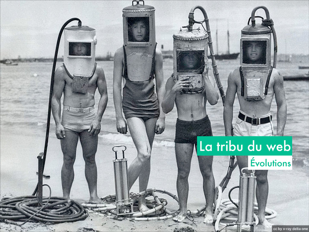 cc by x-ray delta one La tribu du web Évolutions