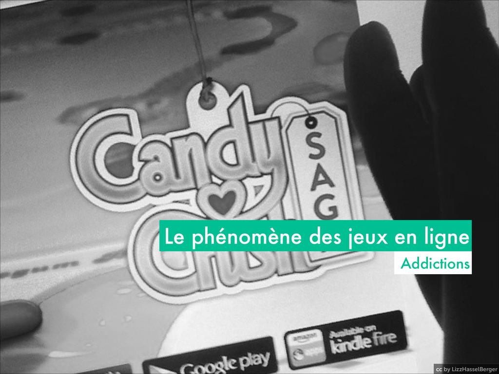 cc by LizzHasselBerger Le phénomène des jeux en...