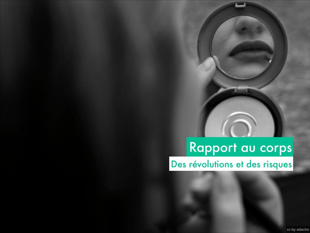 cc by adactio Rapport au corps Des révolutions ...