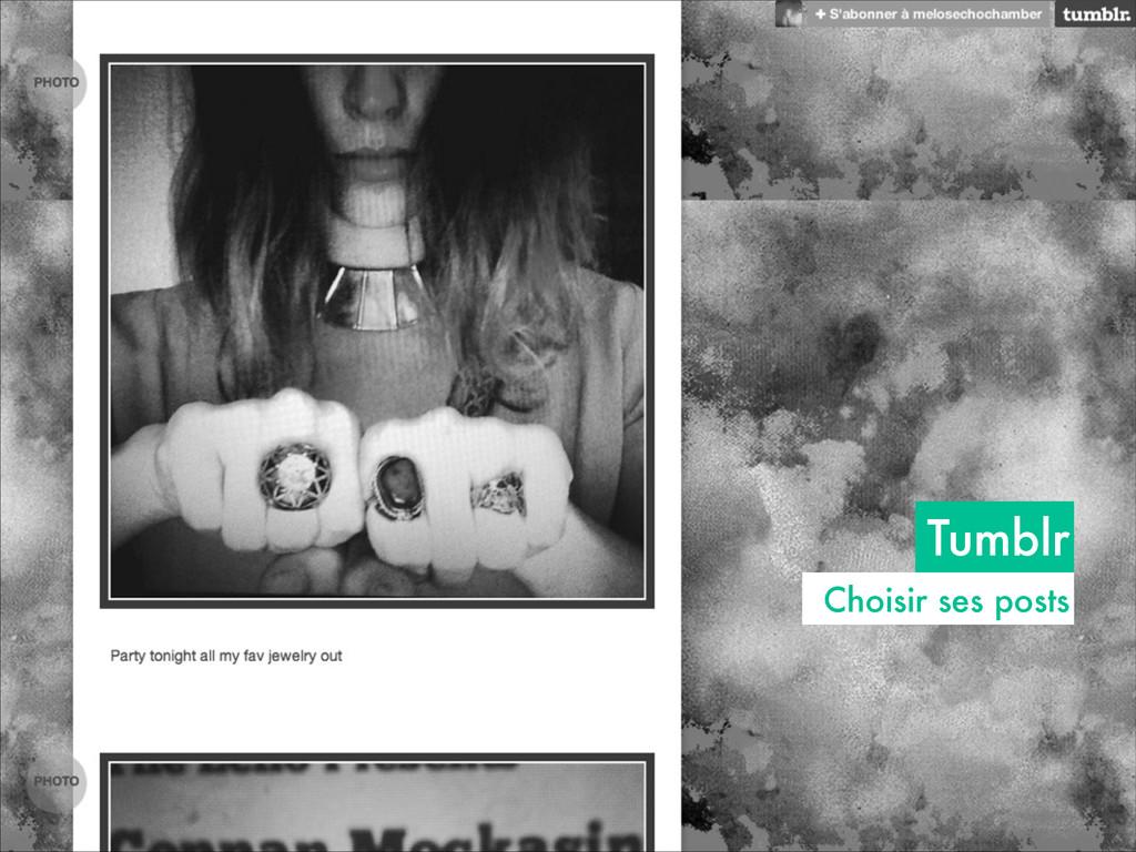 Tumblr Choisir ses posts