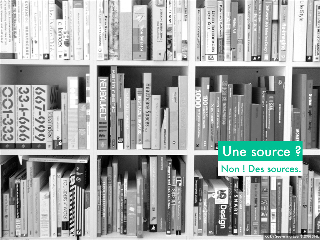 cc by See-ming Lee ཥࢥ໌ SML Une source ? Non ! D...