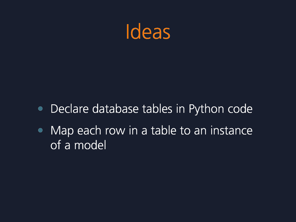 Ideas • Declare database tables in Python code ...