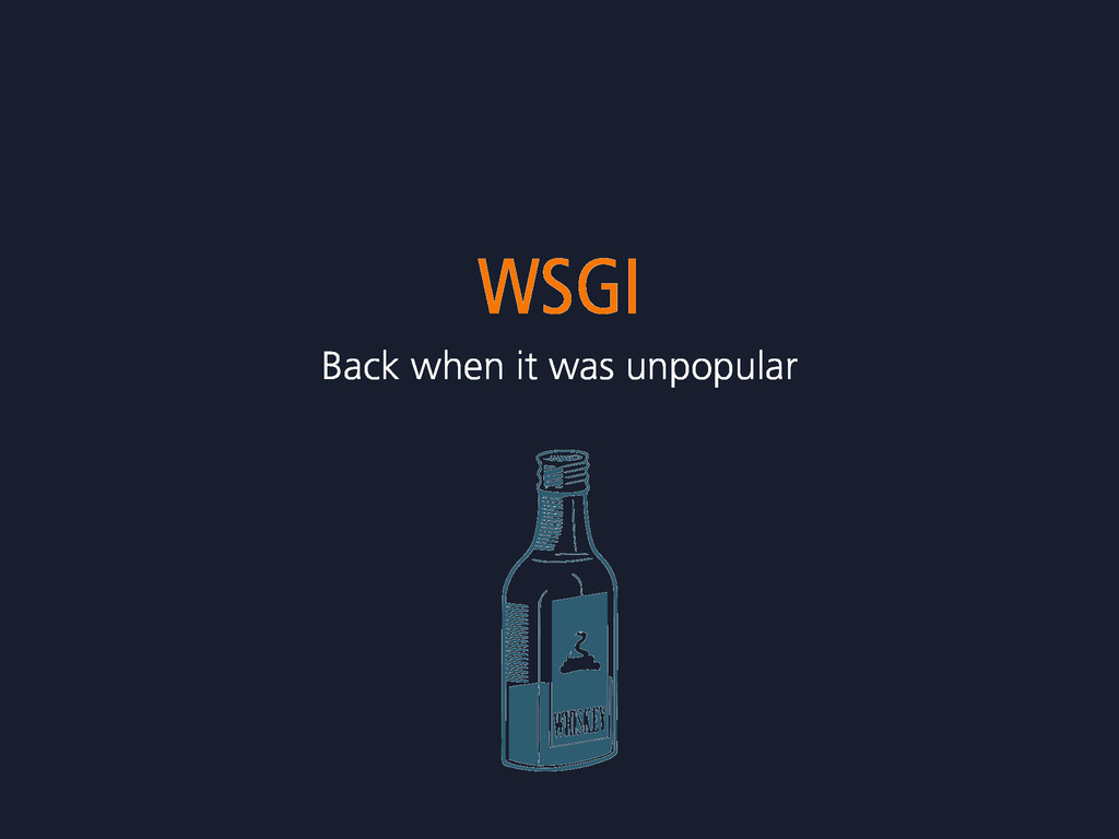 WSGI Back when it was unpopular