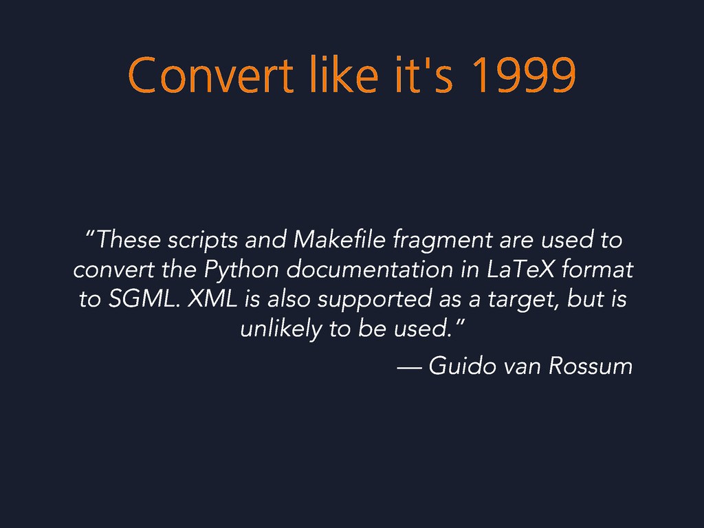 "Convert like it's 1999 ""These scripts and Makefi..."