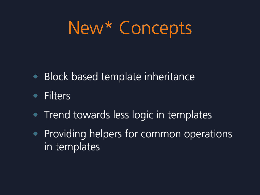 New* Concepts • Block based template inheritanc...