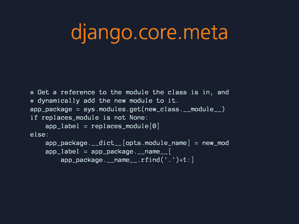 django.core.meta # Get a reference to the modul...