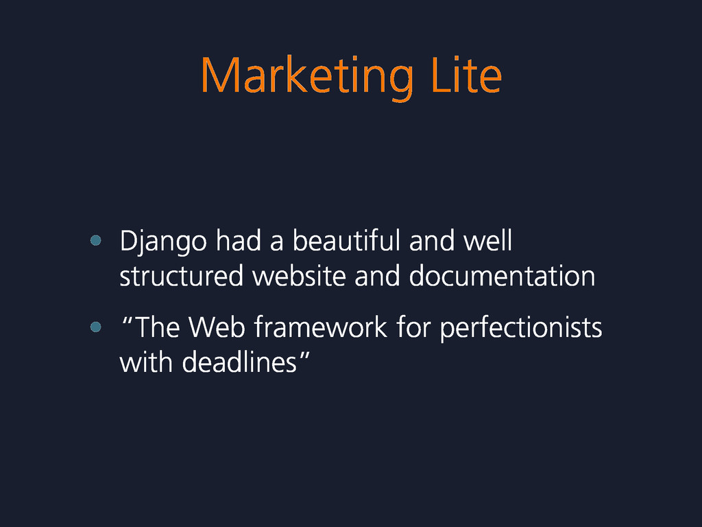 Marketing Lite • Django had a beautiful and wel...