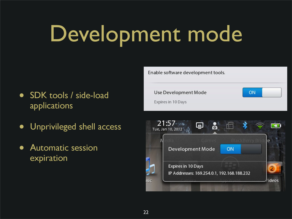 Development mode • SDK tools / side-load applic...