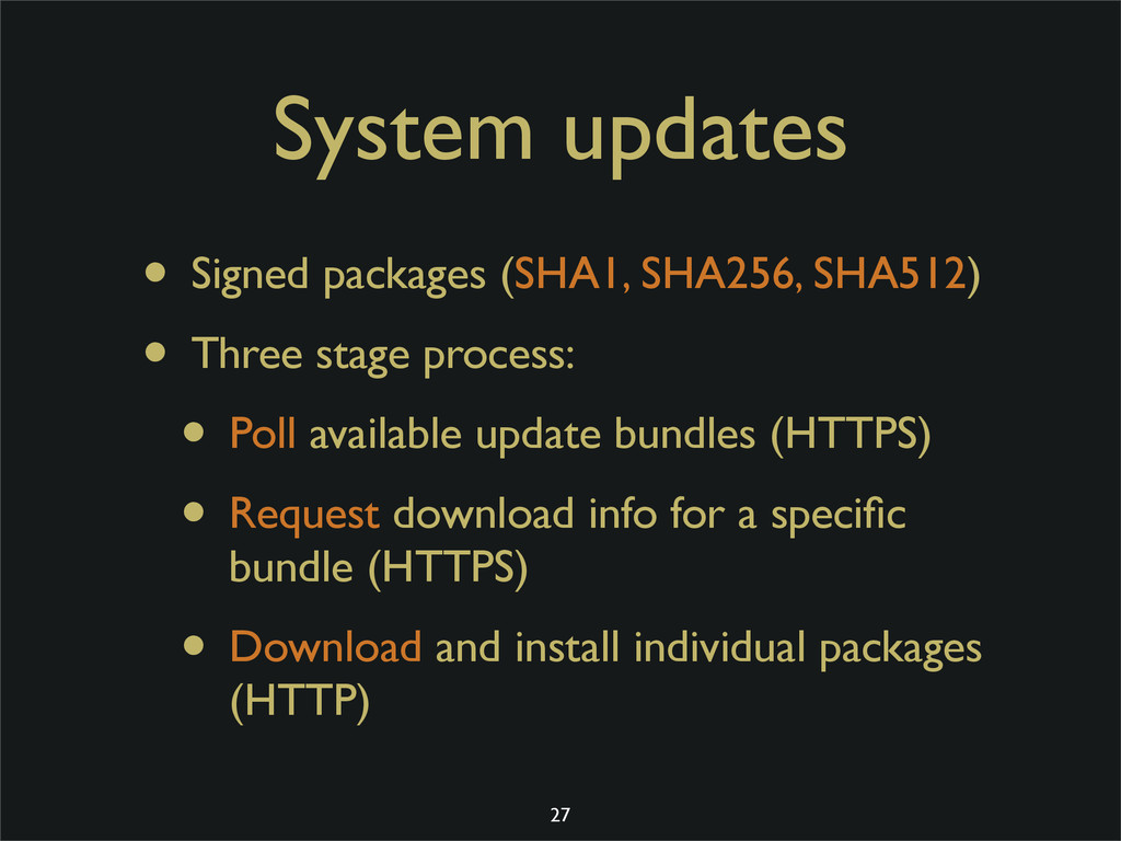 System updates • Signed packages (SHA1, SHA256,...
