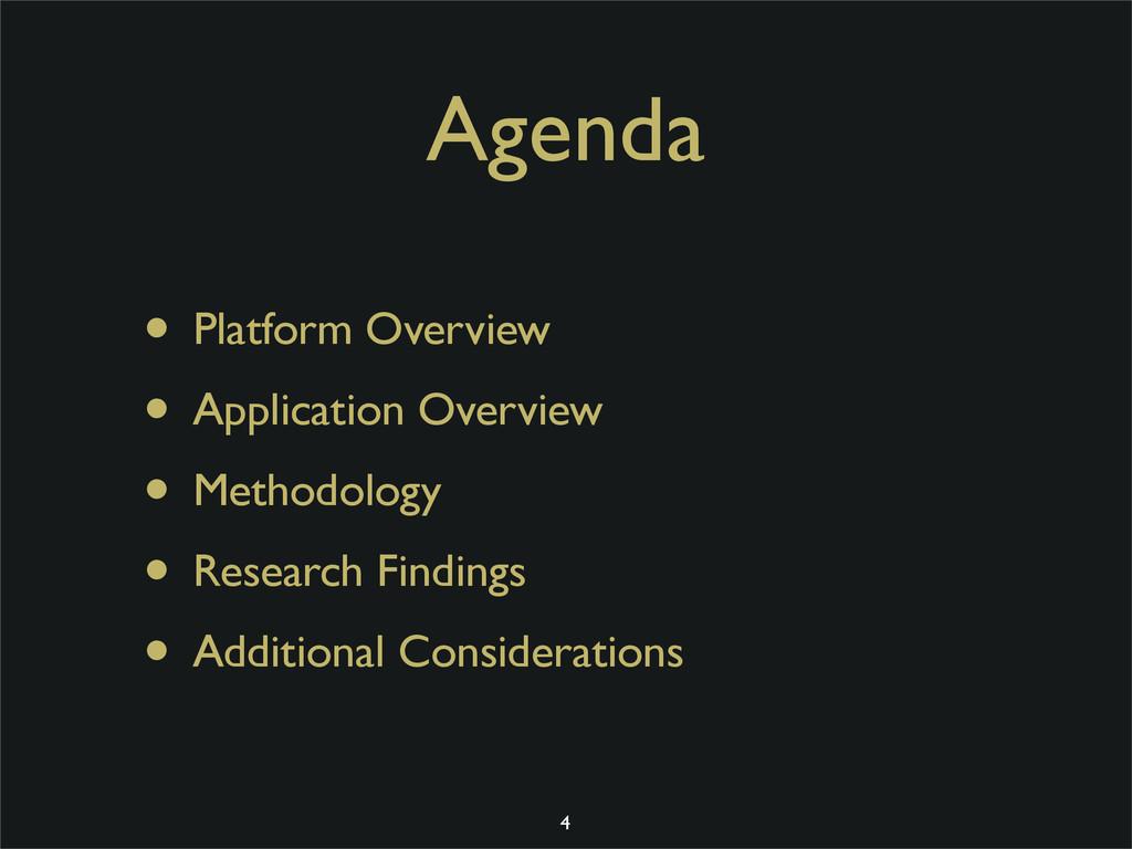 Agenda • Platform Overview • Application Overvi...