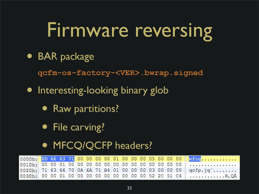 Firmware reversing • BAR package qcfm-os-factor...