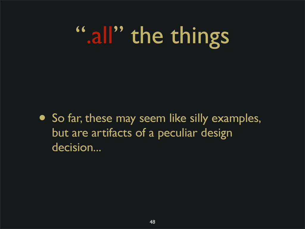 """.all"" the things • So far, these may seem like..."