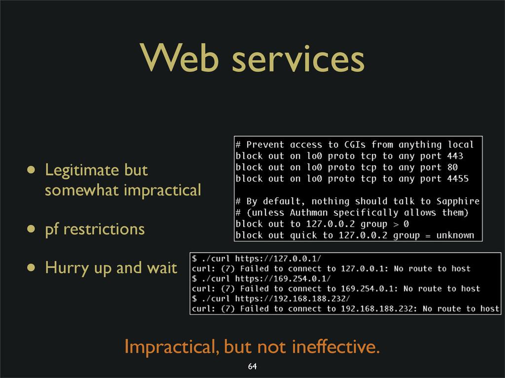 Web services • Legitimate but somewhat impracti...