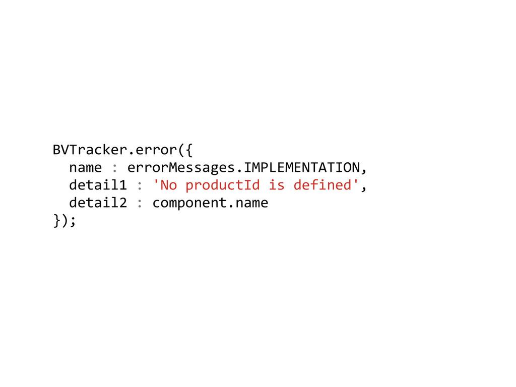 BVTracker.error({    name : erro...
