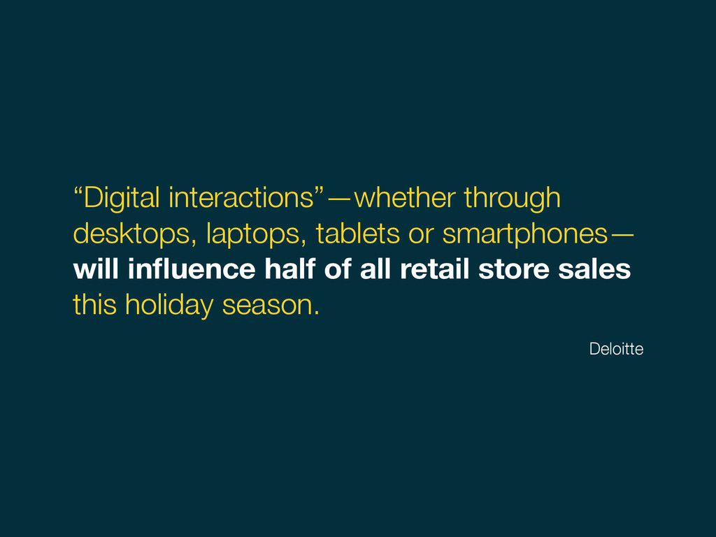 """Digital interactions""—whether through desktops..."