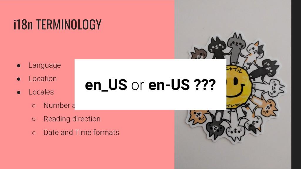 ● Language ● Location ● Locales ○ Number and Cu...
