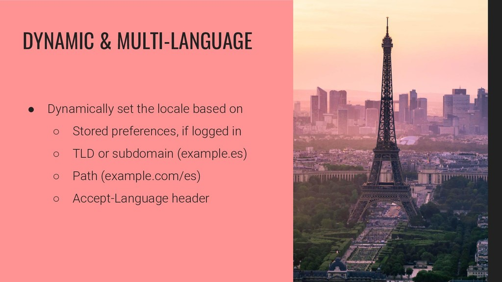 ● Dynamically set the locale based on ○ Stored ...