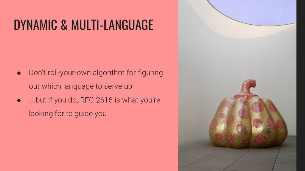 ● Don't roll-your-own algorithm for figuring out...