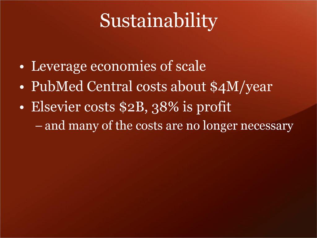 Sustainability • Leverage economies of scale • ...