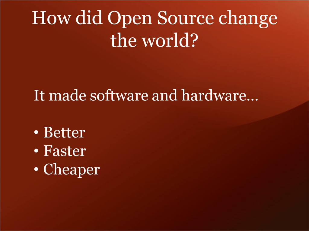 How did Open Source change the world? It made s...
