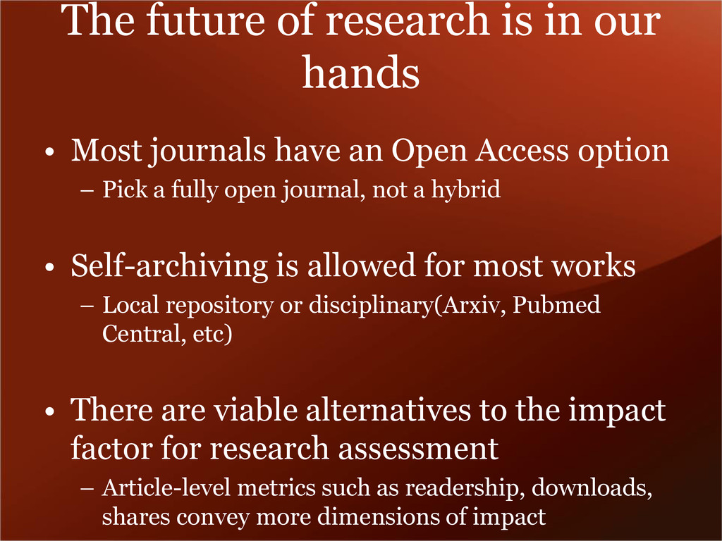 The future of research is in our hands • Most j...