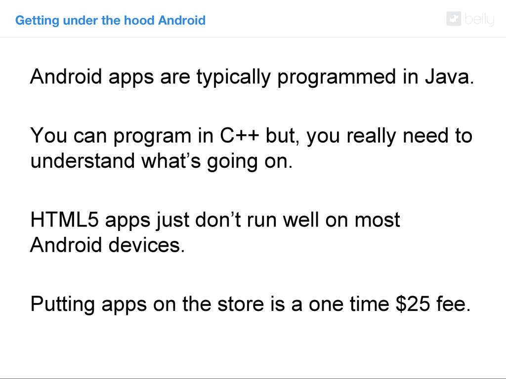Getting under the hood Android Android apps are...