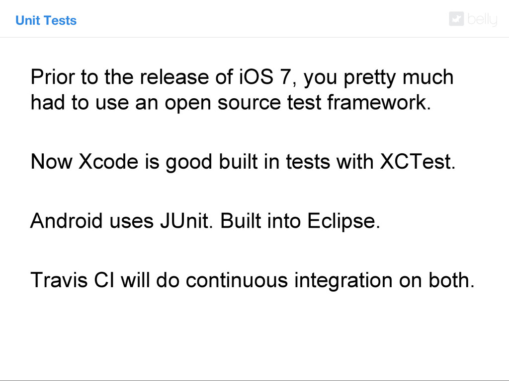 Unit Tests Prior to the release of iOS 7, you p...