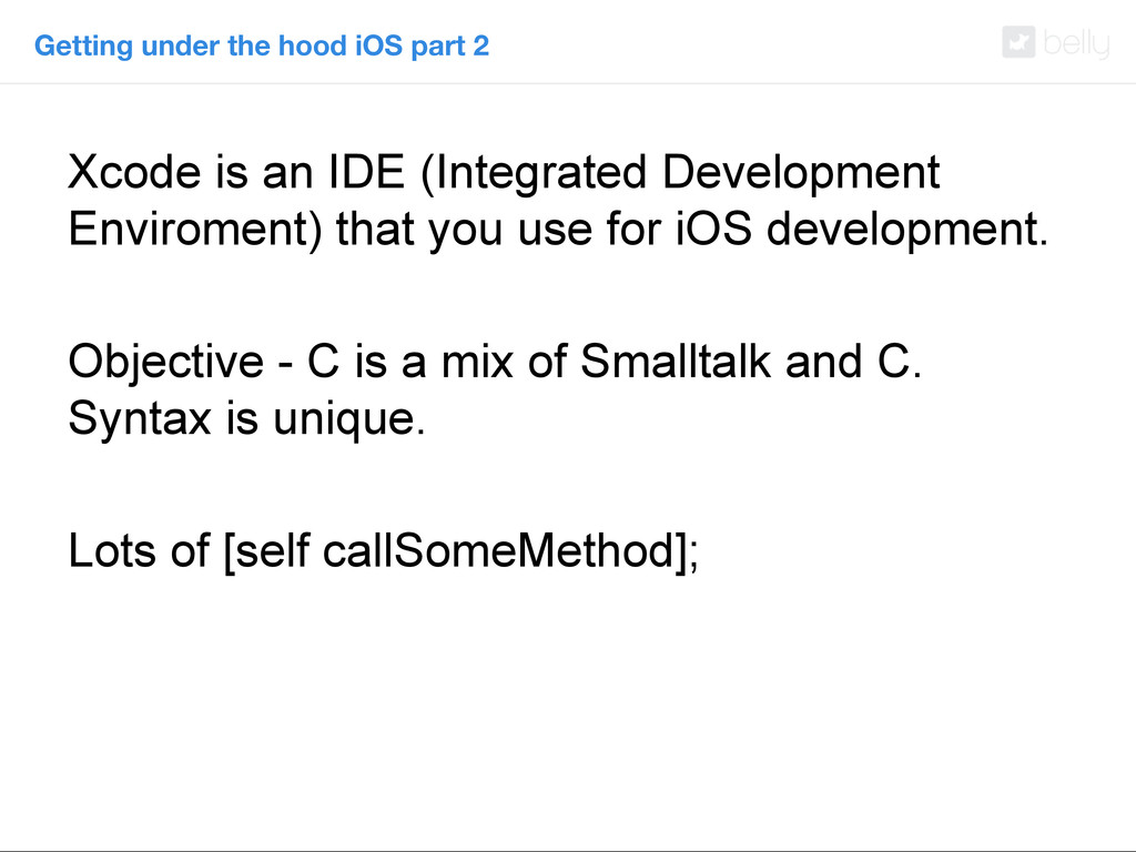 Getting under the hood iOS part 2 Xcode is an I...