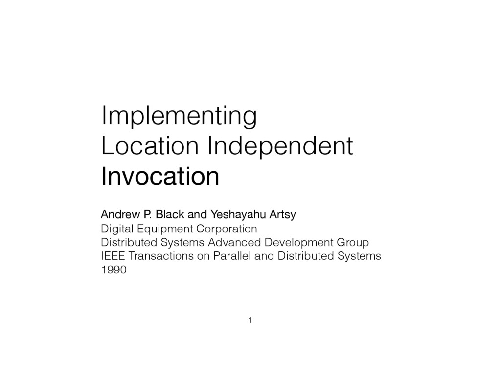 Implementing Location Independent Invocation 1 ...