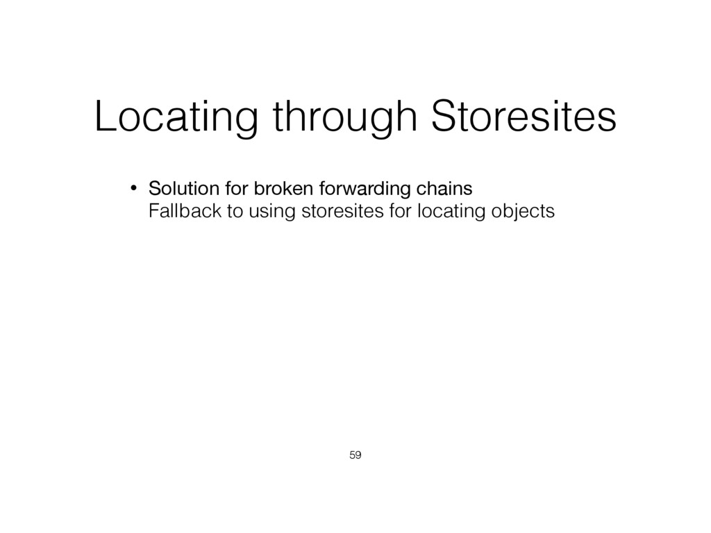 Locating through Storesites • Solution for brok...
