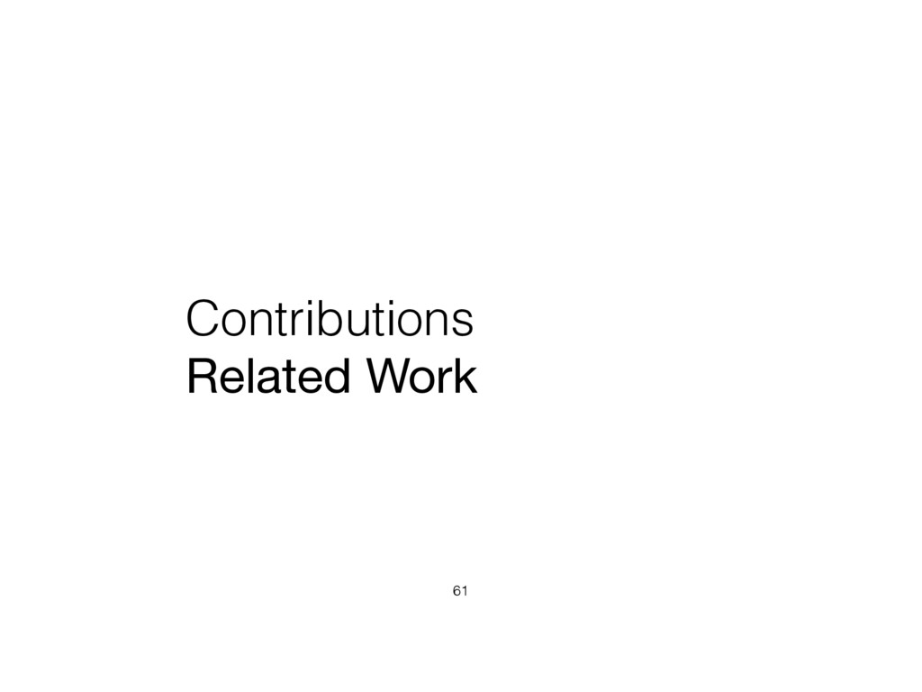 Contributions Related Work 61
