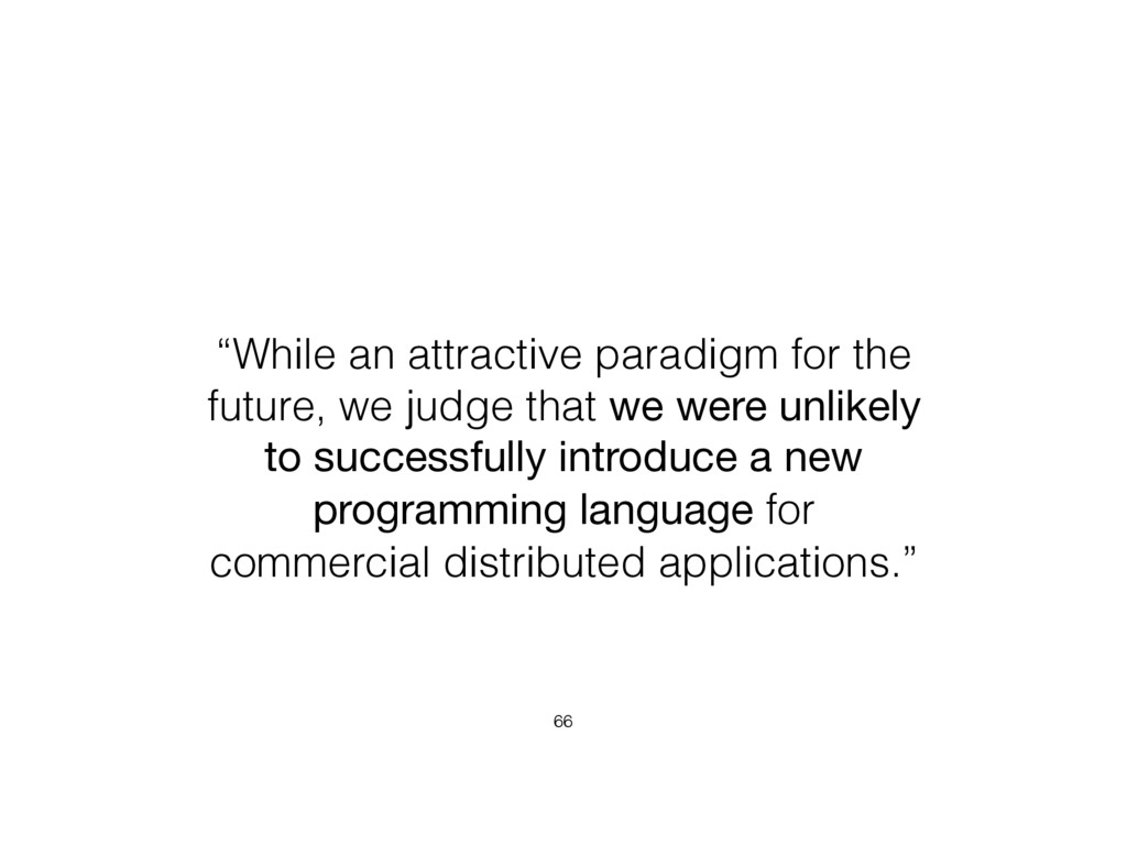 """While an attractive paradigm for the future, w..."