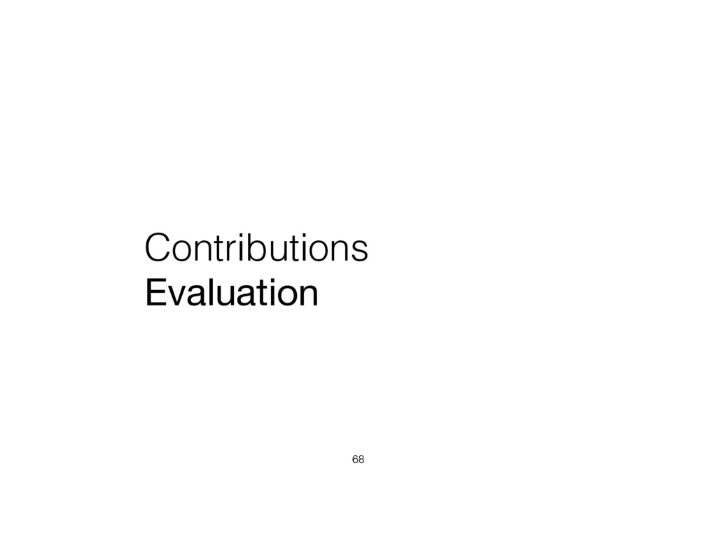 Contributions Evaluation 68
