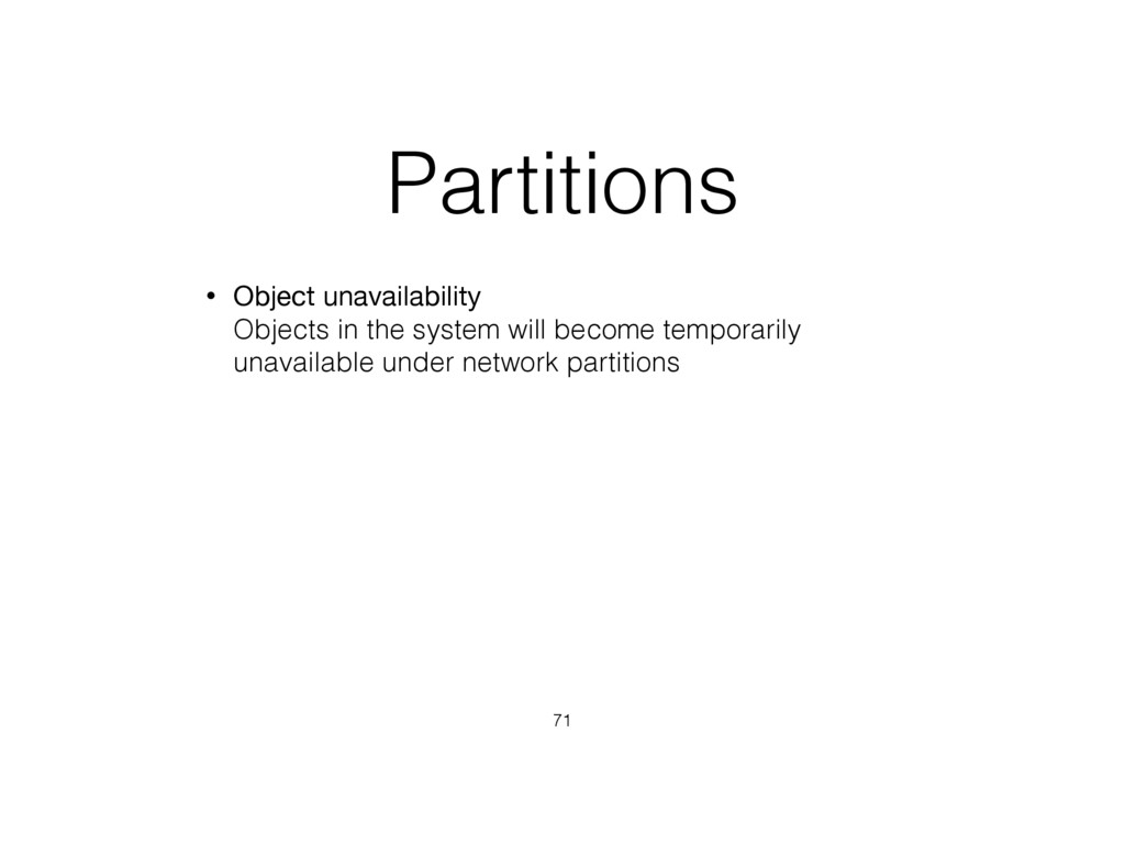 Partitions • Object unavailability