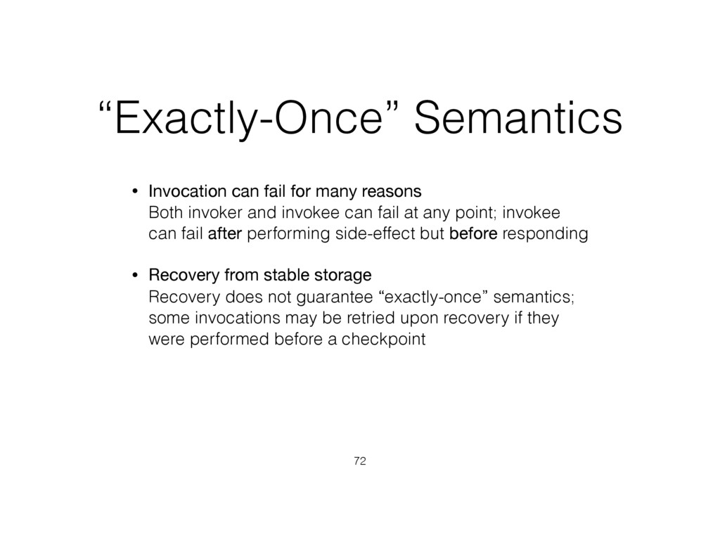 """Exactly-Once"" Semantics • Invocation can fail ..."