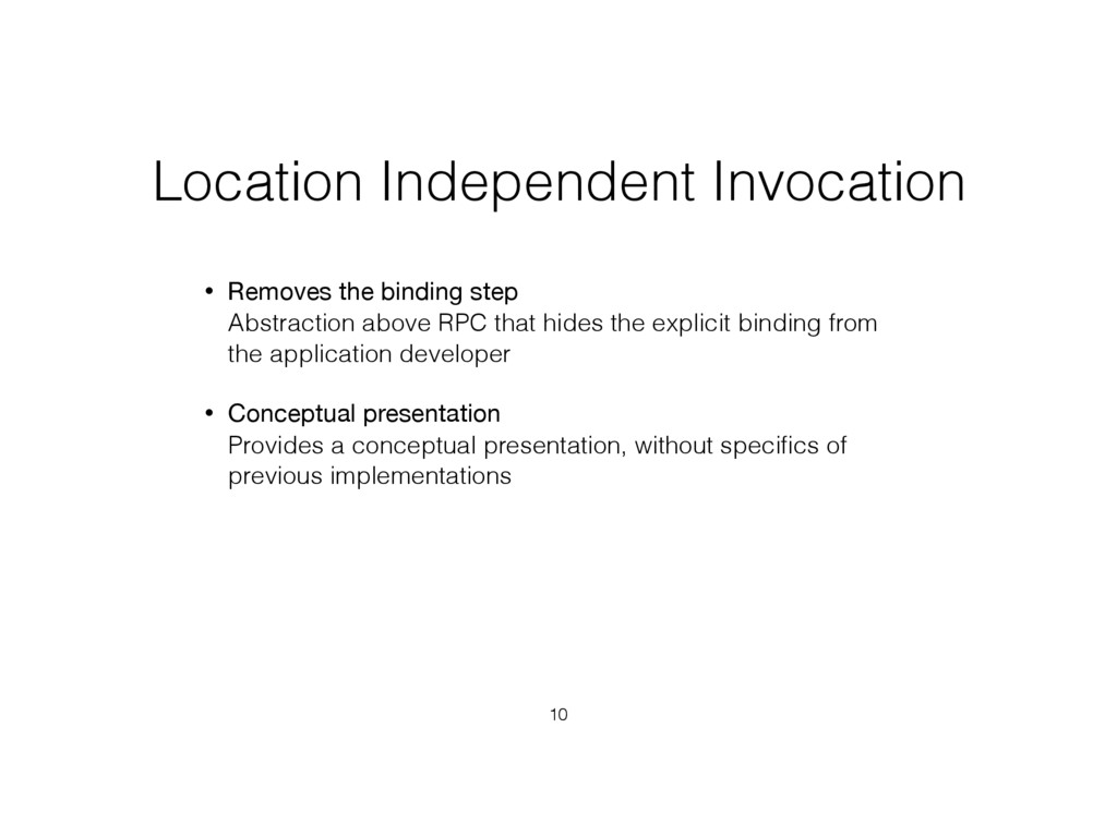 Location Independent Invocation • Removes the b...
