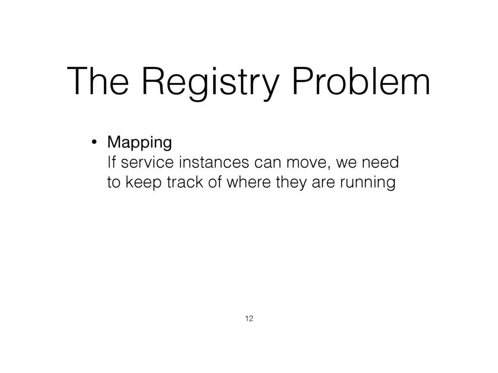 The Registry Problem • Mapping