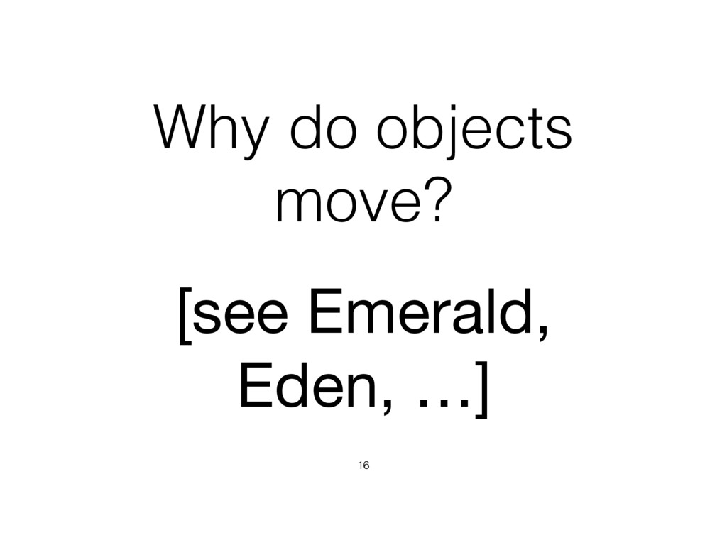 Why do objects move? 16 [see Emerald, Eden, …]