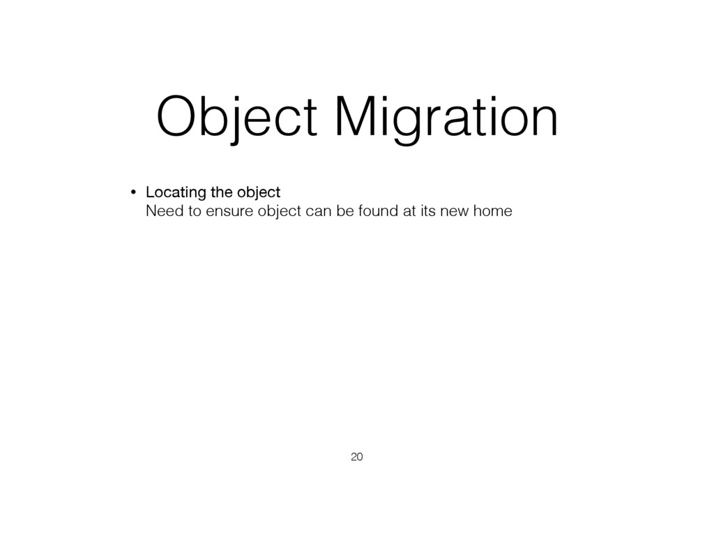 Object Migration • Locating the object