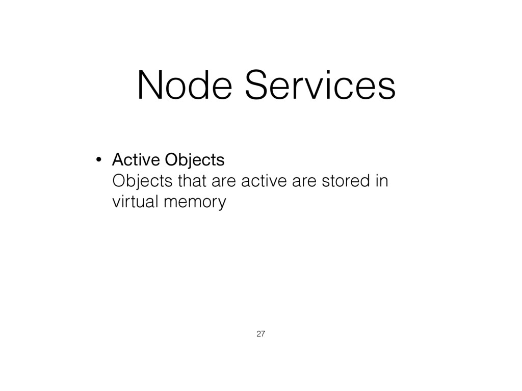 Node Services • Active Objects