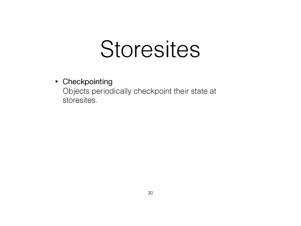 Storesites • Checkpointing