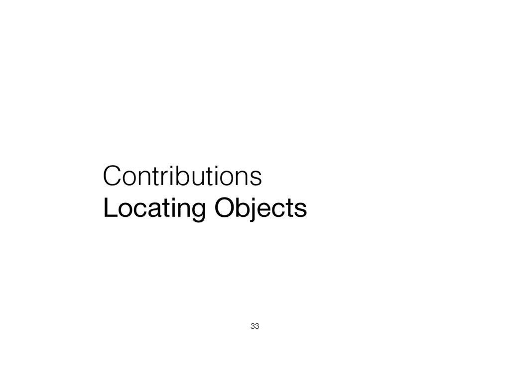 Contributions Locating Objects 33