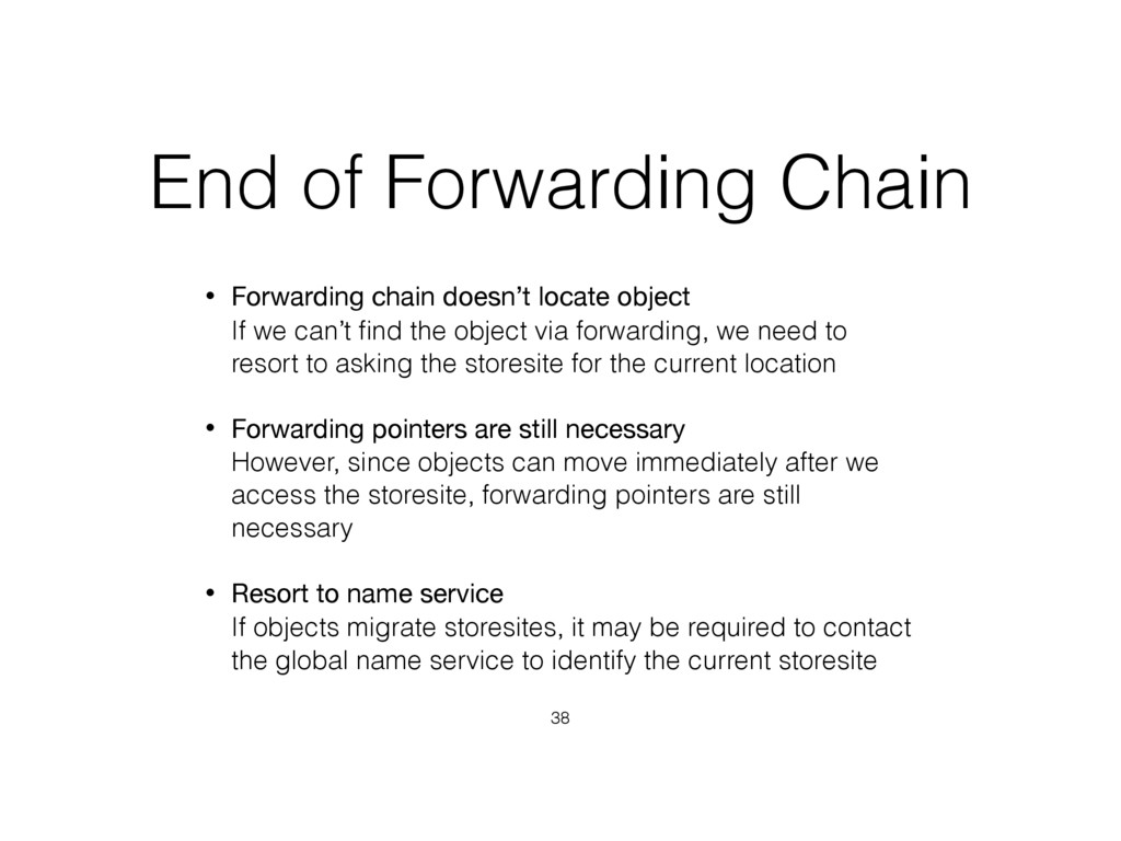 End of Forwarding Chain • Forwarding chain does...