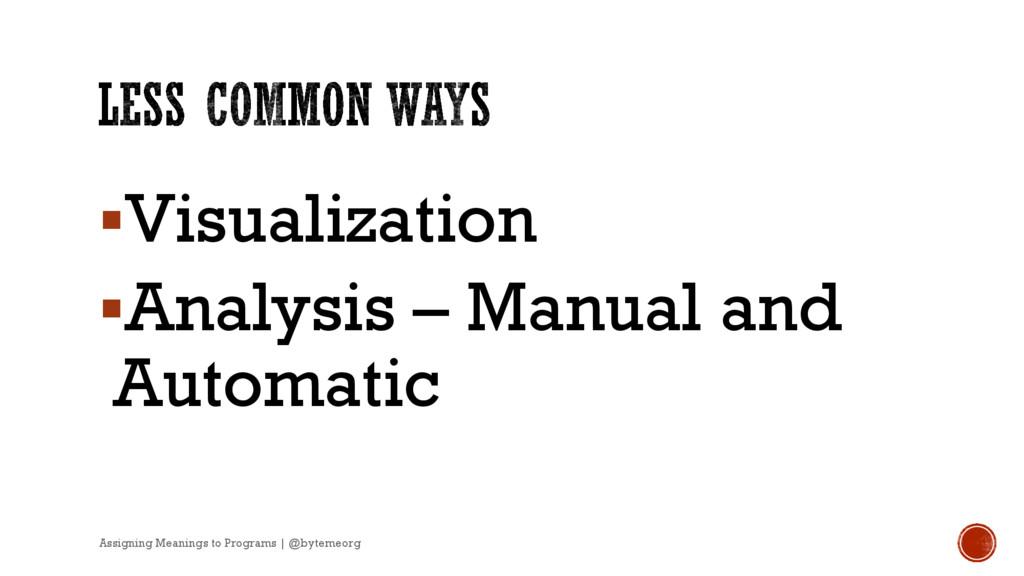 §Visualization §Analysis – Manual and Automatic...